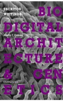 BILINGUAL VERSION - Biodigital Architecture & Genetics: Writings / Escritos