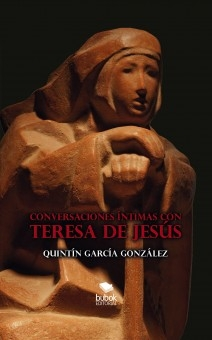 CONVERSACIONES ÍNTIMAS CON TERESA DE JESÚS