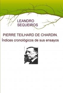 PIERRE TEILHARD DE CHARDIN. Índices cronológicos de sus ensayos