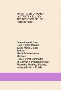 MASTITIS EN LA MUJER LACTANTE Y EL USO TERAPÉUTICO DE LOS PROBIÓTICOS