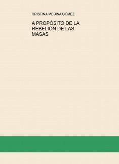 A PROPÓSITO DE LA REBELIÓN DE LAS MASAS