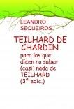 TEILHARD DE CHARDIN para los que dicen no saber (casi) nada de TEILHARD (2ª edición 2021)