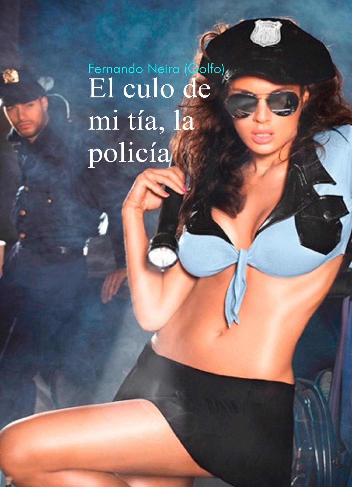 Amaranta Ruiz Culo el culo de mi t�a, la polic�a.