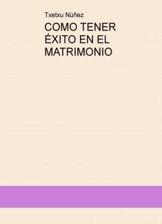 COMO TENER ÉXITO EN EL MATRIMONIO