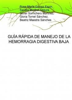 GUÌA RÁPIDA DE MANEJO DE LA HEMORRAGIA DIGESTIVA BAJA