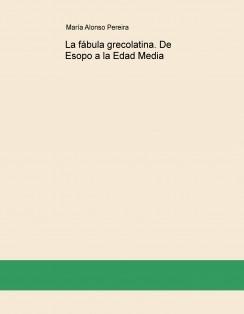 La fábula grecolatina. De Esopo a la Edad Media