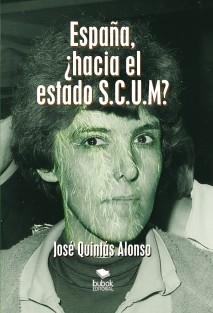 ESPAÑA, ¿HACIA EL ESTADO S.C.U.M?