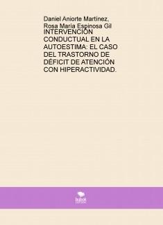 INTERVENCIÓN CONDUCTUAL EN LA AUTOESTIMA: EL CASO DEL TRASTORNO DE DÉFICIT DE ATENCIÓN CON HIPERACTIVIDAD.