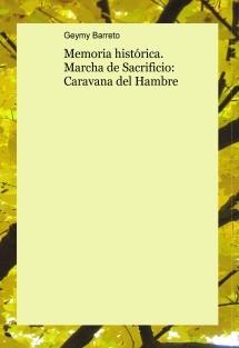 Memoria histórica. Marcha de Sacrificio: Caravana del Hambre