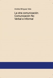 La otra comunicación. Comunicación No Verbal e Informal