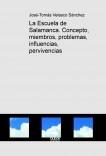 La Escuela de Salamanca. Concepto, miembros, problemas, influencias, pervivencias