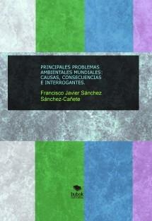 PRINCIPALES PROBLEMAS AMBIENTALES MUNDIALES: CAUSAS, CONSECUENCIAS E INTERROGANTES. GUÍA DIDÁCTICA