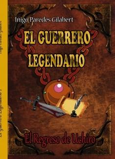 El Guerrero Legendario (El Regreso de Uchiro)