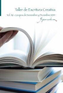 """Taller de Escritura Creativa Vol. 116 – Grupos Noviembre y Diciembre 2014. """"YoQuieroEscribir.com"""""""