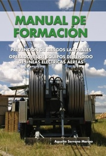 Manual de Formación. Prevención de riesgos laborales. Operadores de equipos de tendido de líneas eléctricas aéreas