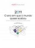 2011 - O ano em que o mundo quase acabou