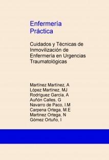 Enfermería Práctica: Cuidados y Técnicas de Inmovilización de Enfermería en Urgencias Traumatológicas