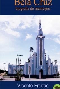 BELA CRUZ — biografia do município
