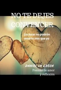 """No te dejes convencer.. """"Las luces no podrán amarte mas que yo"""""""