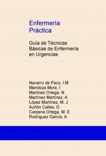 Enfermería Práctica: Guía de Técnicas Básicas de Enfermería en Urgencias