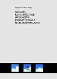 ANÁLISIS ESTADÍSTICO DE URGENCIAS PSIQUIÁTRICAS A NIVEL HOSPITALARIO