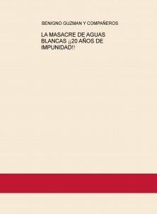 LA MASACRE DE AGUAS BLANCAS ¡¡20 AÑOS DE IMPUNIDAD!!