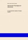 Intervención Psicológica en Adicciones. Un acercamiento desde la Terapia Gestalt.