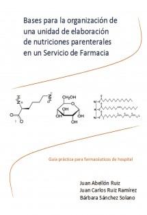 Bases para la organización de una unidad de elaboración de nutriciones parenterales en un Servicio de Farmacia