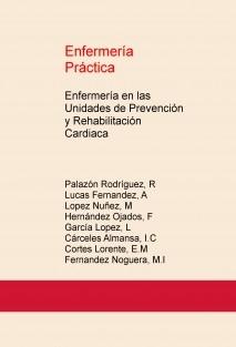 Enfermería Práctica: Enfermería en las Unidades de Prevención y Rehabilitación Cardiaca