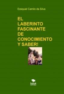 EL LABERINTO FASCINANTE DE CONOCIMIENTO Y SABER!