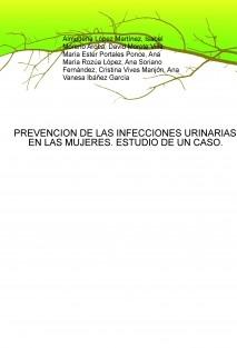 PREVENCION DE LAS INFECCIONES URINARIAS EN LAS MUJERES. ESTUDIO DE UN CASO.
