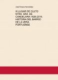 III LUGAR DE CULTO NTRA. SRA. DE CANDELARIA 1826-2015. HISTORIA DEL BARRIO DE LA VERA PORTUENSE
