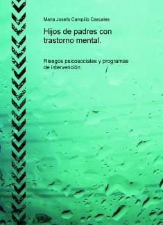 Hijos de padres con trastorno mental. Riesgos psicosociales y programas de intervención