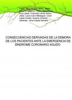 CONSECUENCIAS DERIVADAS DE LA DEMORA DE LOS PACIENTES ANTE LA EMERGENCIA DE SÍNDROME CORONARIO AGUDO