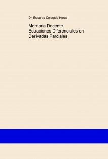 Memoria Docente. Ecuaciones Diferenciales en Derivadas Parciales
