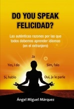 Libro Do you speak felicidad?, autor Miguel Angel Marquez Martinez