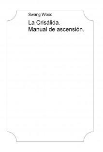 La Crisálida. Manual de ascensión.
