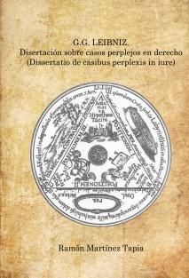 G.G. Leibniz. Disertación sobre casos perplejos en derecho