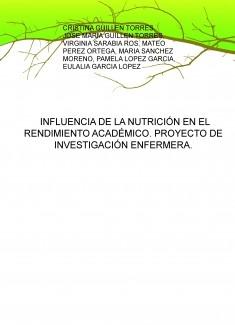 INFLUENCIA DE LA NUTRICIÓN EN EL RENDIMIENTO ACADÉMICO. PROYECTO DE INVESTIGACIÓN ENFERMERA.