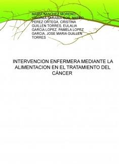 INTERVENCION ENFERMERA MEDIANTE LA ALIMENTACION EN EL TRATAMIENTO DEL CÁNCER