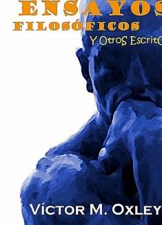 Ensayos Filosóficos y Otros Escritos