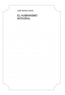 EL HUMANISMO INTEGRAL