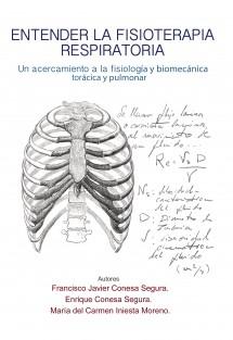 Entender la fisioterapia respiratoria. Un acercamiento a la fisiología y biomecánica torácica y pulmonar