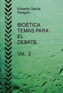 BIOÉTICA. TEMAS PARA EL DEBATE. Vol. 2
