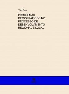PROBLEMAS DEMOGRÁFICOS NO PROCESSO DE  DESENVOLVIMENTO REGIONAL E LOCAL