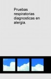 Pruebas respiratorias diagnosticas en alergia.