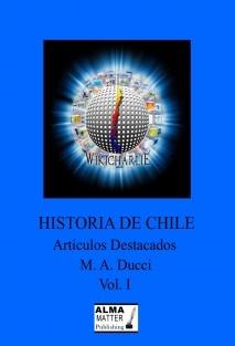 Historia de Chile Artículos Destacados WikicharliE Vol I