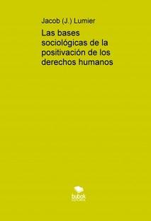 Las bases sociológicas de la positivación de los derechos humanos