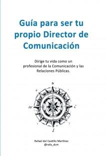 Guía para ser tu propio Director de Comunicación