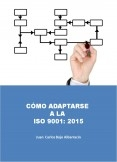 Cómo adaptarse a la nueva norma ISO 9001: 2015